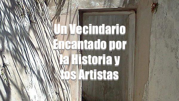 Un Vecindario Encantado por la Historia y los Artistas