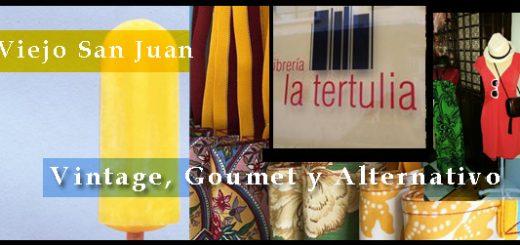 Viejo San Juan Vintage, Gourmet y Alternativo.