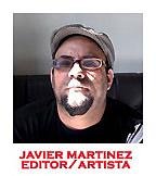 Javier Martínez editor y creador de de Editores Cortes Precisos publicadora de Crónica Urbana, Autogiro, Tinta a Diario, Catálogos de arte una colección, Vortex ciencia arte ficción