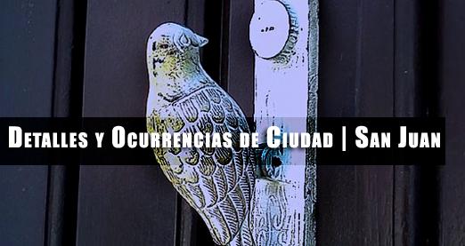 Detalles y Ocurrencias de Ciudad San Juan cronica urbana - Detalles y Ocurrencias de Ciudad | San Juan