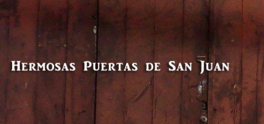 Hermosas Puertas de San Juan