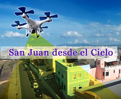 San Juan desde el Cielo cronica urbana - San Juan desde el Cielo