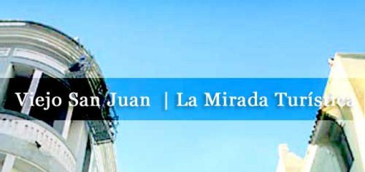 Viejo San Juan | La Mirada Turística