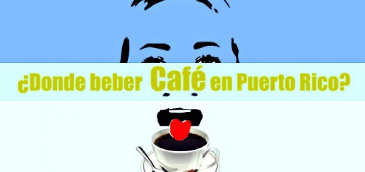 ¿Donde beber Café en Puerto Rico? ] crónica urbana