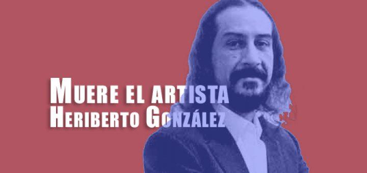 Muere el artista Heriberto González Autogiro Arte Actual 720x340 - Fallece el artista Heriberto González