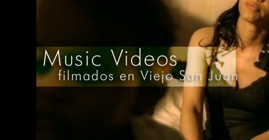 Music Videos filmados en Viejo San Juan - Music  Videos filmados en Viejo San Juan