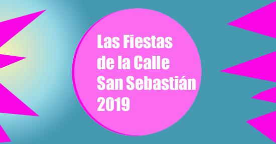 Las Fiestas de la Calle San Sebastián 2019