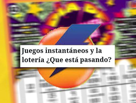 juegos instantáneos lotería que esta pasando.