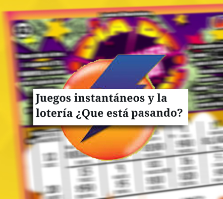 juegos instantaneos loteria que esta pasando - Juegos instantáneos y la lotería ¿Que está pasando?