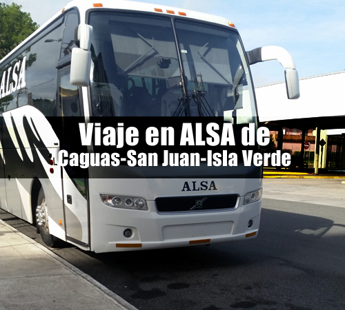 ALSA guaguas caguas san juan - Primer Viaje en ALSA de Caguas-San Juan-Isla Verde