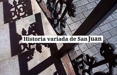 Historia variada de San Juan