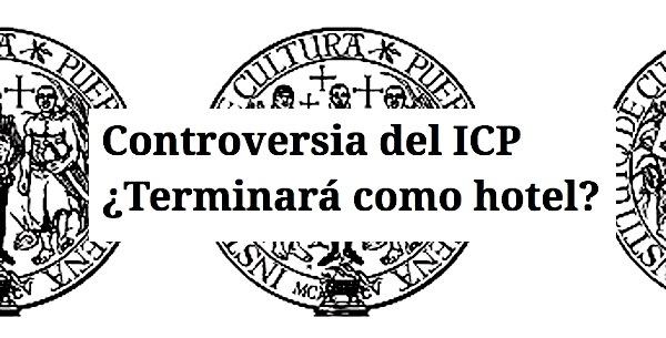 controversia del icp - Controversia del ICP ¿Terminará como hotel?