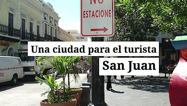 san juan ciudad para el turista