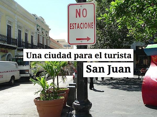 san juan ciudad para el turista - Una ciudad para el turista   San Juan