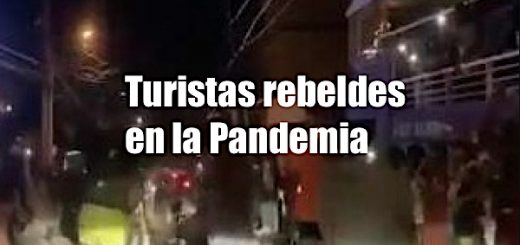 Turistas rebeldes en la Pandemia
