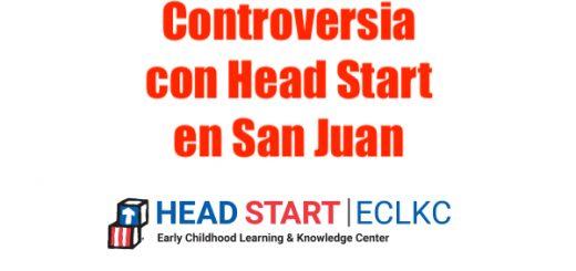 Controversia con Head Start en San Juan