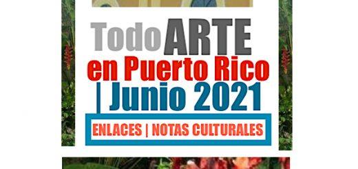 Todo ARTE en Puerto Rico Junio 2021 520x245 - Todo ARTE en Puerto Rico | Junio 2021