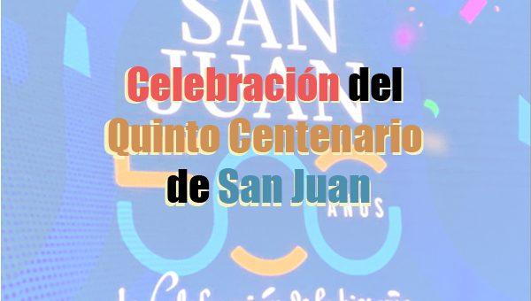 Celebración del Quinto Centenario de San Juan