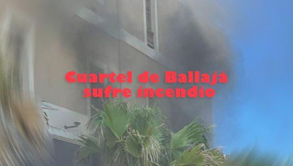 cuartel de ballaja sufre incendio